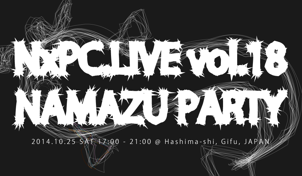 NxPC.Live Vol.18 NAMAZU PARTY